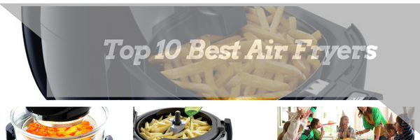 best air fryers by 10 warriors
