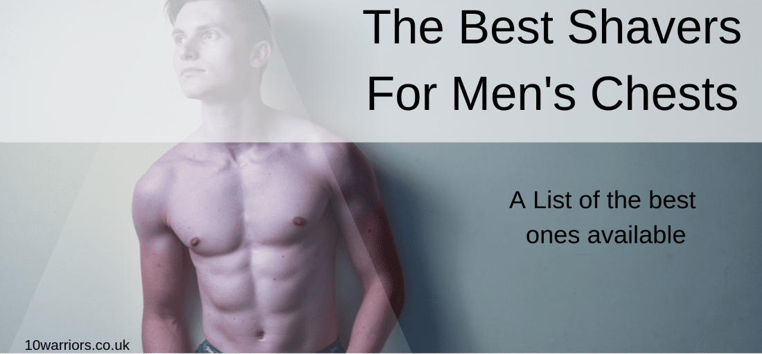 best shavers for mens chests