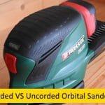 Cordless vs Corded Orbital Sander 2021