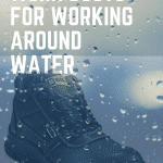 Best Boots for Working in Water in 2021